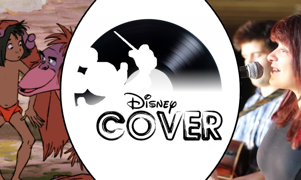 disney cover eliza fefy et martin sean i wanna be like you le livre de la jungle