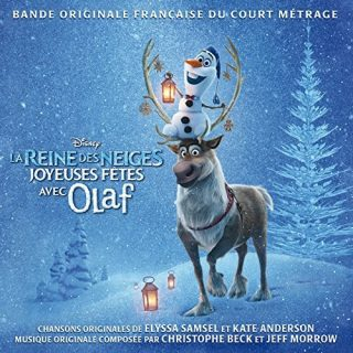 la reine des neiges joyeuses fête olaf disney bande originale soundtrack frozen