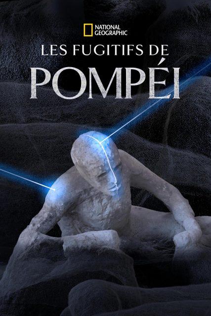 affiche poster fugitifs pompei Secrets Dead disney nat geo